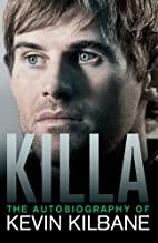 Killa: The Autobiography of Kevin Kilbane by…