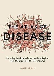 The Atlas of Disease: Epidemics, Outbreaks…