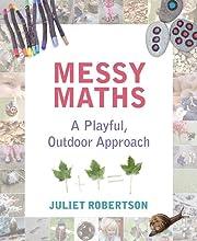 Messy maths : a playful, outdoor approach…