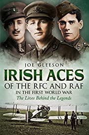 Irish Aces of the RFC and RAF in the First…