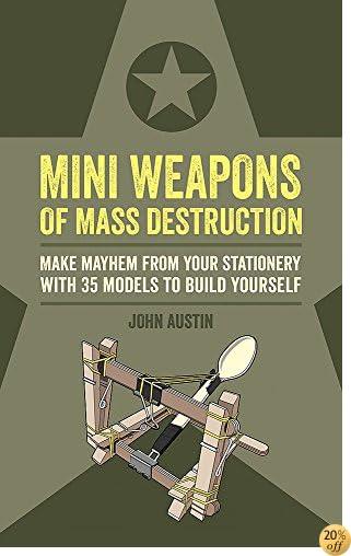 Mini Weapons Of Mass Destruction Make Mayhem From Your Stationery ...