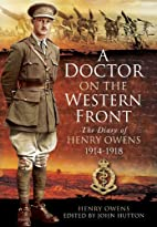 A Doctor on the Western Front by Henry Owens