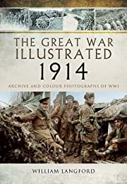 The Great War Illustrated 1914: Archive and…
