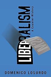 Liberalism: A Counter-History av Domenico…