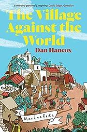 The Village Against the World por Dan Hancox