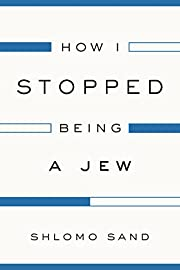 How I Stopped Being a Jew af Shlomo Sand