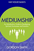 Mediumship: An Introductory Guide to…