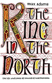 The King in the North: The Life and Times of…