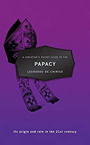 A Christian's Pocket Guide to Papacy:…