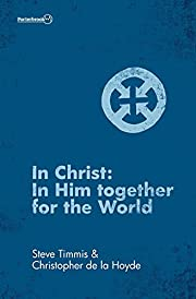 In Christ: In Him Together for the World…