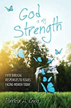 God is my Strength: Fifty Biblical Responses…