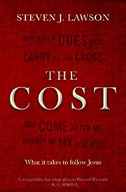 The Cost: What it takes to follow Jesus de…