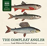 The complete angler, or, Contemplative man's recreation : being a discourse on rivers, fish-ponds, fish, and fishing, in two parts / the first written by Mr. Isaak Walton ; the second by Charles Cotton, Esq. To which is now prefixed the lives of the authors ... and notes historical, critical and explanatory