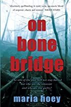 On Bone Bridge by Maria Hoey