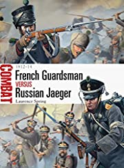 French Guardsman vs Russian Jaeger: 1812-14…