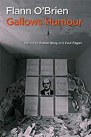 Flann O'Brien : gallows humour – tekijä:…
