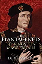 The Plantagenets: The Kings That Made…