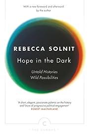 Hope In The Dark: Untold Histories, Wild…