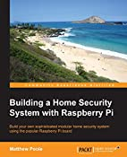 Building a Home Security System with…