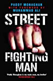 Street fighting man / Paddy Monaghan with foreword by Muhammad Ali