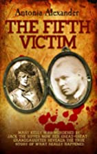 The Fifth Victim by Antonia Alexander