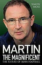 Martin the Magnificent: The Future of Irish…