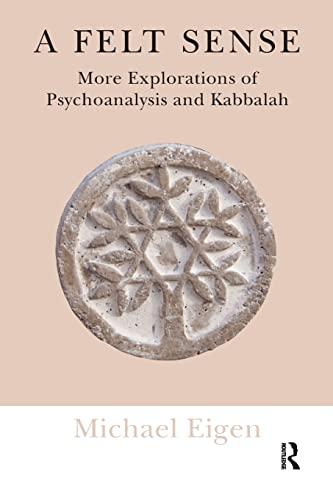 PDF] A Felt Sense: More Explorations of Psychoanalysis and