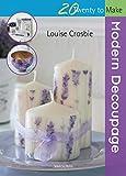 Modern decoupage / Louise Crosbie