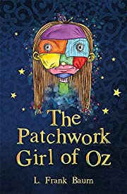The Patchwork Girl of Oz (The Wizard of Oz…