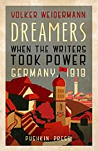Dreamers: When the Writers Took Power,…