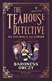 The Old Man in the Corner (The Teahouse Detective 1)