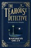 Unravelled Knots (The Teahouse Detective 3)