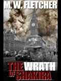 The wrath of Shakira : a Max Storm novel / by M.W. Fletcher