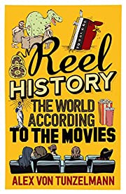 Reel History: The World According to the…