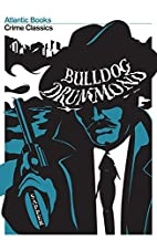 Bulldog Drummond: Crime Classics by H. C.…