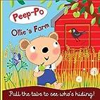 Ollie's Farm (Peep-Po) by Mandy Stanley
