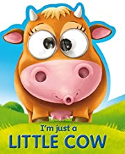 I'm Just a Little Cow (Google Eye Books) by…