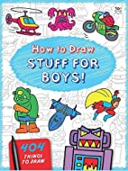 How to Draw Stuff for Boys! (404 Things to…