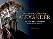 In the Footsteps of Alexander: The King Who…