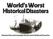 World's Worst Historical Disasters av…
