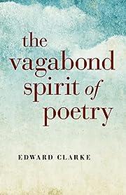 The Vagabond Spirit of Poetry af Edward…