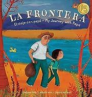 La Frontera / The Border: El viaje con…