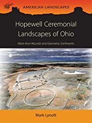 Hopewell Ceremonial Landscapes of Ohio: More…