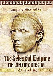 The Seleukid Empire of Antiochus III…