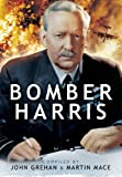 Bomber Harris : Sir Arthur Harris' Despatch on war operations, 1942-1945 / introduced and compiled by Martin Mace and John Grehan with additional research by Sara Mitchell