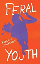 Feral Youth by Polly Courtney
