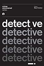 Crime Uncovered: Detective by Barry Forshaw