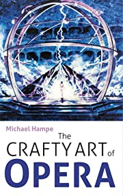The Crafty Art of Opera av Michael Hampe