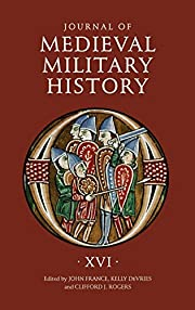 Journal of Medieval Military History: Volume…