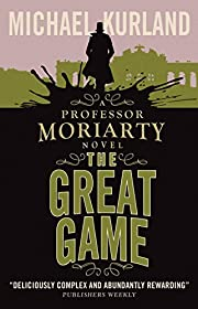 The Great Game: A Professor Moriarty Novel…